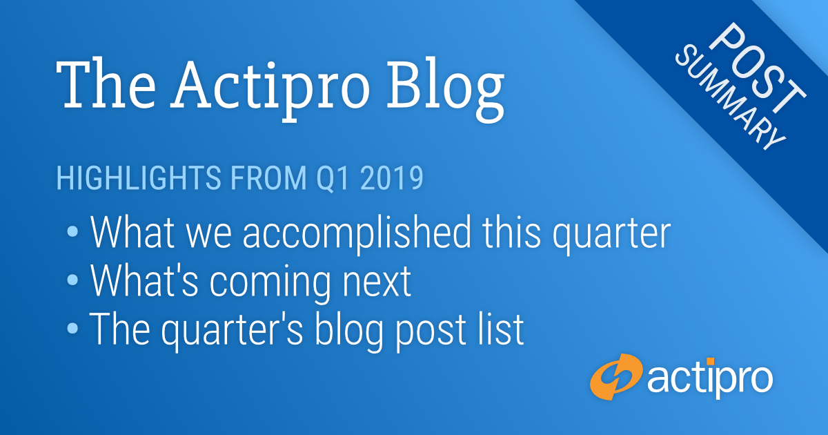 Actipro Blog Q1 2019 Posting Summary - The Actipro Blog
